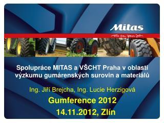 Spolupráce MITAS a  VŠCHT Praha  voblasti výzkumu gumárenských surovin a  materiálů