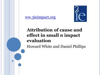 Attribution of cause and effect in small  n  impact evaluation  Howard White and Daniel Phillips