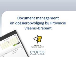 Document management  en dossieropvolging bij Provincie Vlaams-Brabant