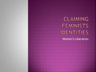 Claiming Feminists identities