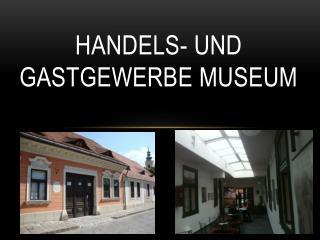 Handels- und Gastgewerbe Museum
