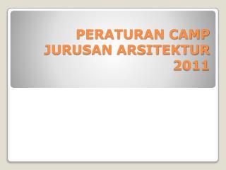 PERATURAN CAMP JURUSAN ARSITEKTUR 2011