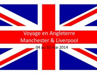 Voyage en Angleterre Manchester & Liverpool