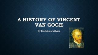 A history of Vincent van Gogh