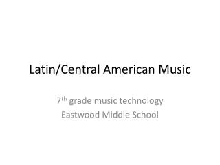 Latin/Central American Music