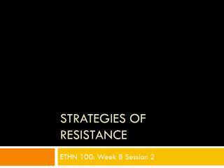 Strategies of Resistance
