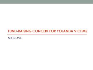 FUND-RAISING CONCERT FOR YOLANDA VICTIMS