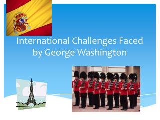 International Challenges Faced by George Washington