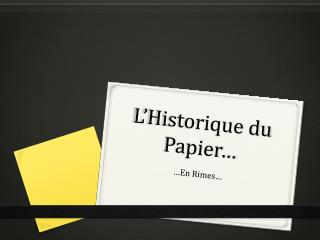L'Historique du Papier…
