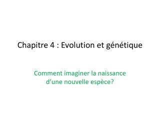 Chapitre 4 : Evolution et génétique