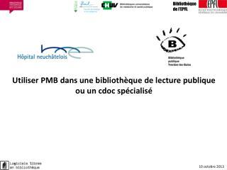 Utiliser PMB dans une bibliothèque de lecture publique ou un cdoc spécialisé
