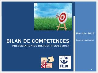 Bilan de  competences pr�sentation du dispositif 2013-2014