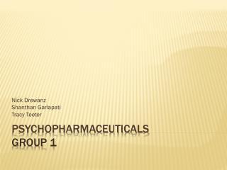 Psychopharmaceuticals Group 1