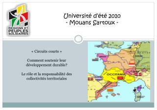 Université d'été 2010 -  Mouans Sartoux  -