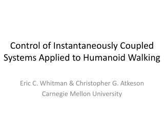 Control of Instantaneously Coupled  Systems Applied  to Humanoid Walking