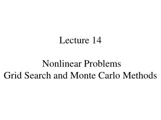 Lecture 14  Nonlinear Problems Grid Search and Monte Carlo Methods