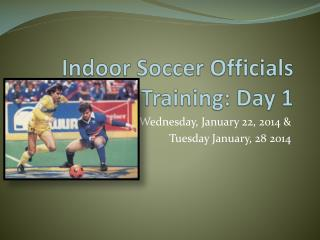Indoor Soccer Officials Training: Day 1