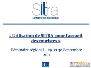 « Utilisation de SITRA  pour l'accueil des touristes»