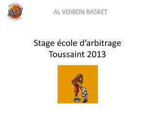 Stage école d'arbitrage Toussaint 2013