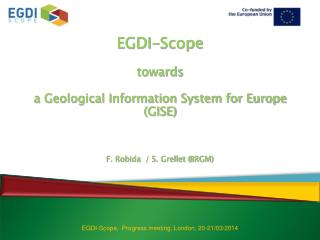 EGDI-Scope towards  a Geological Information System for Europe  (GISE)
