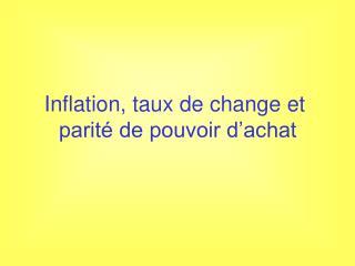 Inflation,  taux  de change et  parit� de pouvoir d�achat