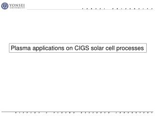 Plasma applications on CIGS solar cell processes