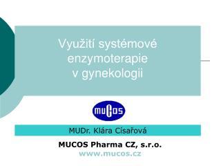 Vyu�it� syst�mov� enzymoterapie  v gynekologii