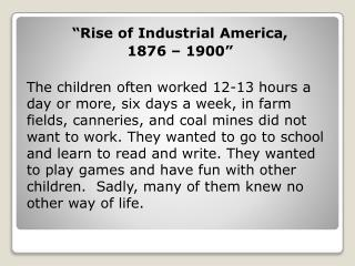 """Rise of Industrial America,  1876  – 1900"""