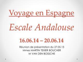 Voyage en Espagne Escale Andalouse 16.06.14 � 20.06.14