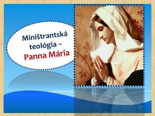 Mini�trantsk�  teol�gia �  Panna M�ria
