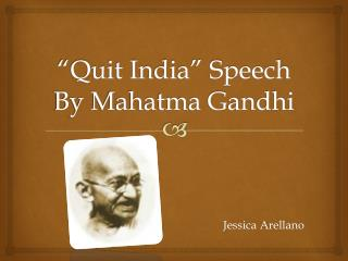 """Quit India"" Speech By Mahatma Gandhi"
