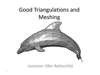 Good Triangulations and Meshing