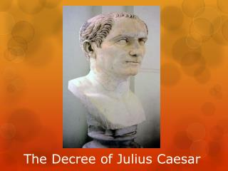 The Decree of Julius Caesar