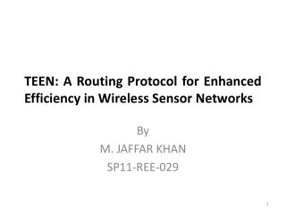 TEEN: A Routing Protocol for Enhanced Efficiency in Wireless Sensor Networks