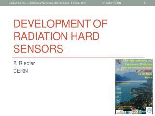 Development of radiation hard sensors