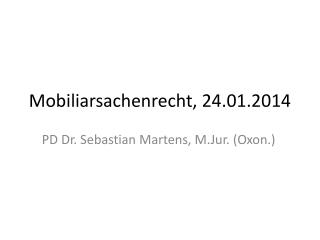 Mobiliarsachenrecht, 24.01.2014
