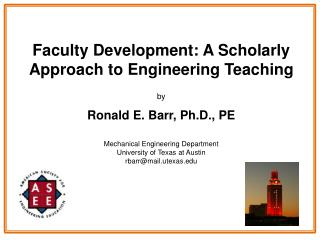 Faculty Development: A Scholarly Approach to Engineering Teaching by Ronald E. Barr, Ph.D., PE