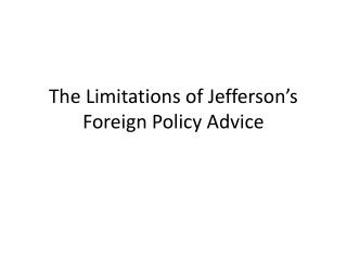 The Limitations of Jefferson's Foreign Policy Advice