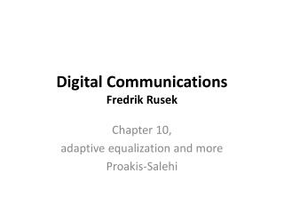 Digital Communications Fredrik Rusek