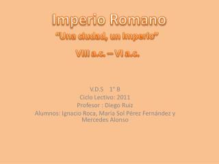V.D.S    1° B  Ciclo Lectivo: 2011 Profesor : Diego Ruiz