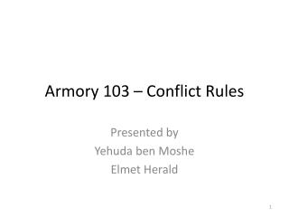 Armory 103 – Conflict Rules