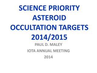 SCIENCE PRIORITY ASTEROID OCCULTATION TARGETS 2014/2015