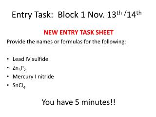 Entry Task:  Block 1 Nov.  13 th / 14 th