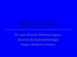 Pancreatitis crónica.