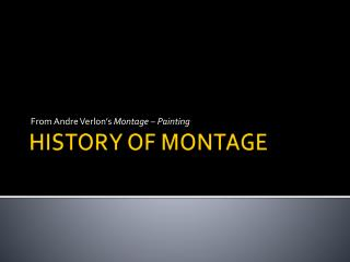HISTORY OF MONTAGE