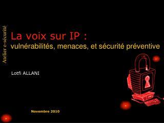 La voix sur IP: vulnérabilités, menaces, et sécurité préventive