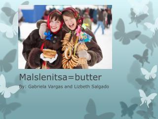 Malslenitsa =butter