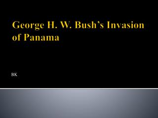 George H. W. Bush's Invasion of Panama