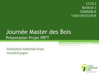 Journée Master des Bois  Présentation Projet  PRTT