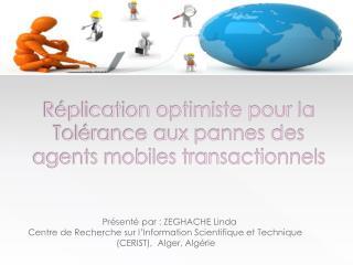 Réplication optimiste pour la Tolérance aux pannes des agents mobiles transactionnels